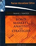 Bond Markets, Analysis, and Strategies (Twentieth century interpretations) (0136099742) by Frank J Fabozzi