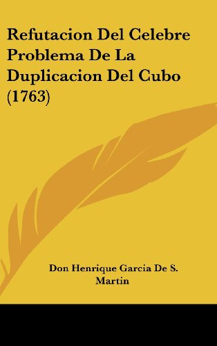 Refutacion del Celebre Problema de La Duplicacion del Cubo (1763)