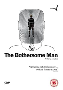 The Bothersome Man [Import anglais]