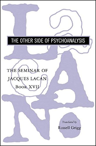 The Seminar of Jacques Lacan: The Other Side of Psychoanalysis (Vol. Book XVII)  (The Seminar of Jacques Lacan) (Bk. XVI