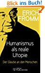 Humanismus als reale Utopie. Der Glau...