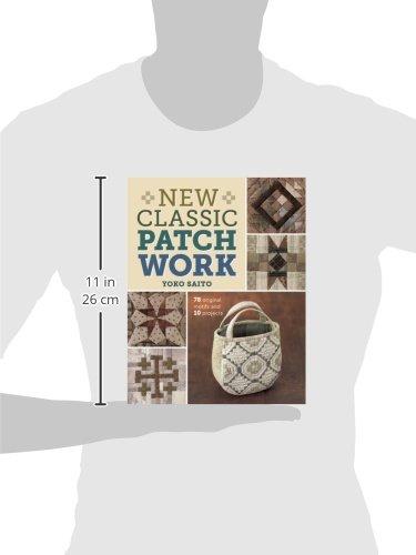 New Classic Patchwork: 78 Original Motifs & 10 Projects