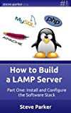 How To Build a LAMP Server (Volume One) (English Edition)