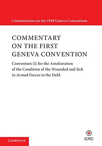 commentary-on-the-first-geneva-convention-volume-1-convention-i-for-the-amelioration-of-the-conditio