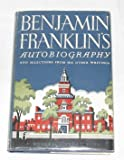 The Autobiography of Benjamin Franklin and Selections from His Writings (Modern Library, Vol. 39)