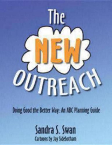 The New Outreach: Doing Good the Better Way: An ABC Planning Guide
