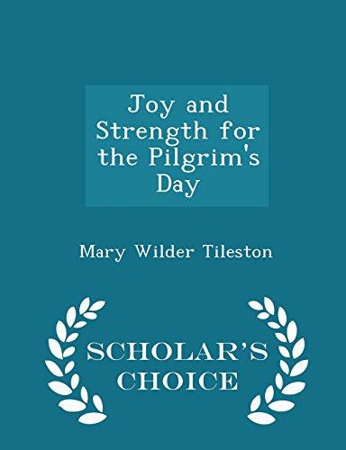 Joy and Strength for the Pilgrim's Day - Scholar's Choice Edition