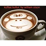 koffee kultur - a short storydi William Olson