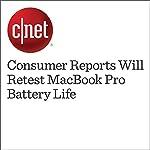 Consumer Reports Will Retest MacBook Pro Battery Life   Dan Ackerman