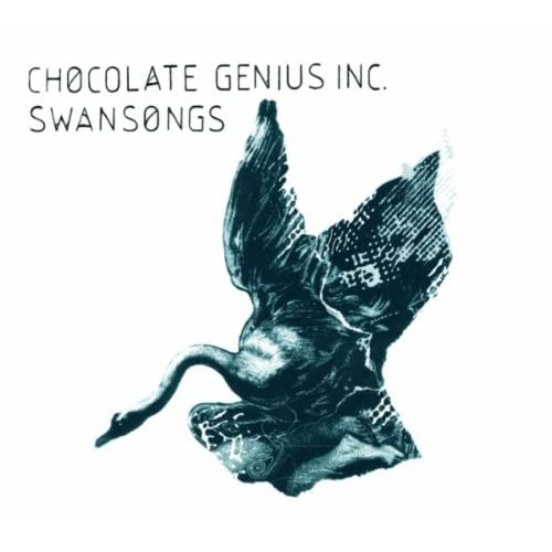 Chocolate Genius - Swansongs