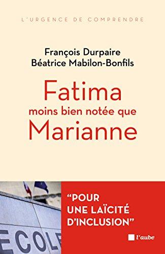 Fatima moins bien notée que Marianne...: L'islam et l'école de la République