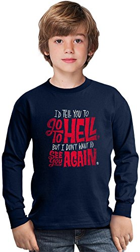 mad men Go To Hell Amazing Kids Long Sleeved Shirt by True Fans Apparel - 100% Cotton- Ideal For Active Boys-Casual Wear - Perfect For A Present Unisex 12 - 13 years