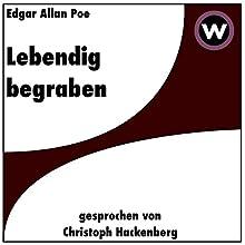 Lebendig begraben Hörbuch von Edgar Allan Poe Gesprochen von: Christoph Hackenberg