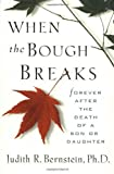 img - for When The Bough Breaks: Forever After the Death of a Son or Daughter by Ph.D. Judith R. Bernstein (1998-03-01) book / textbook / text book