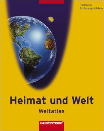 Heimat und Welt Weltatlas. Ausgabe 2005 für die westlichen Bundesländer: Heimat und Welt Weltatlas: Hamburg / Schleswig-Holstein