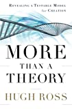 More Than a Theory: Revealing a Testable Model for Creation (Reasons to Believe) (0801014425) by Ross, Hugh