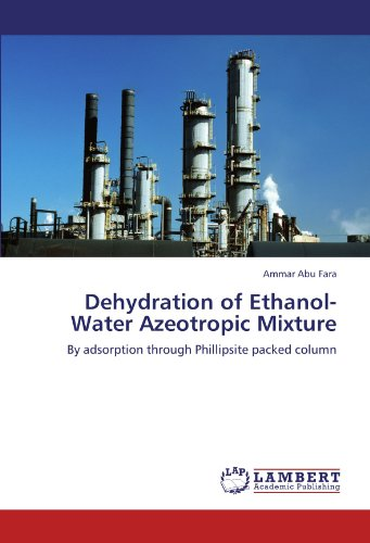 Dehydration of Ethanol-Water Azeotropic Mixture: By adsorption through Phillipsite packed column PDF