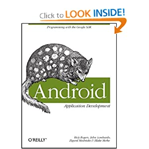 Android Application Development : Programming with the Google SDK