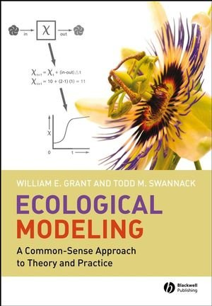 Ecological Modeling: A Common-Sense Approach to Theory...