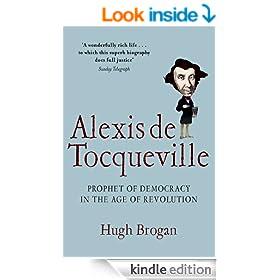 Alexis de Tocqueville: Prophet of Democracy in the Age of Revolution
