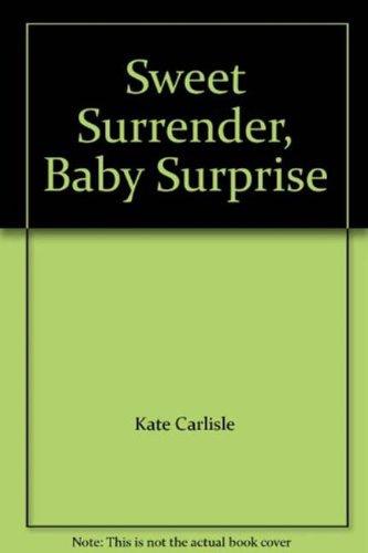 Sweet Surrender, Baby Surprise