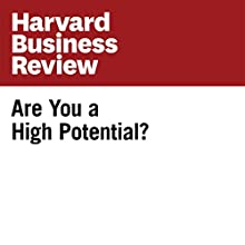 Are You a High Potential? (Harvard Business Review) Other by Douglas A. Ready, Jay A. Conger, Linda A. Hill Narrated by Todd Mundt