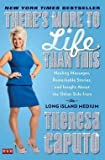 img - for Theresa Caputo: There's More to Life Than This : Healing Messages, Remarkable Stories, and Insight about the Other Side from the Long Island Medium (Paperback); 2014 Edition book / textbook / text book