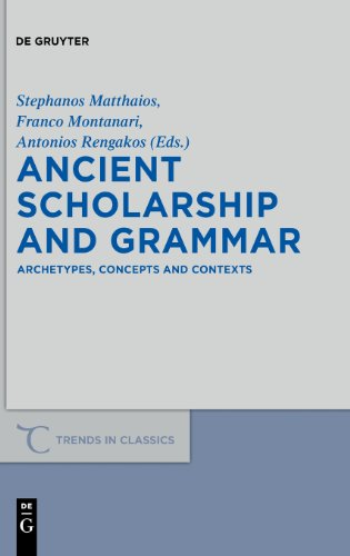 Ancient Scholarship and Grammar: Archetypes, Concepts and Contexts (Trends in Classics - Supplementary Volumes)