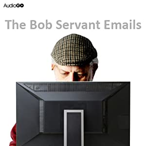 The Bob Servant Emails Audiobook
