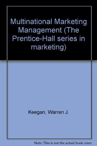 warren j keegan global marketing management 7th edition For undergraduate and graduate courses in global marketing the excitement,  challenges, and controversies of global marketing global.