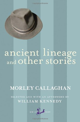 Ancient Lineage and Other Stories (New Canadian Library)