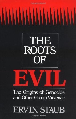 The Roots of Evil: The Origins of Genocide and Other...
