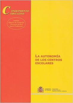La autonomía de los centros escolares: Juan;Estefanía Lera