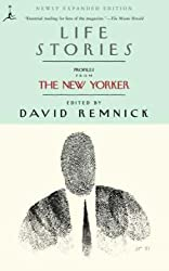 Life Stories- Profiles from The New Yorker (Modern Library Paperbacks)