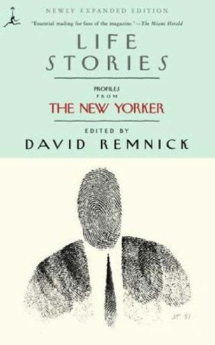 Life Stories: Profiles From The New Yorker (Modern Library Paperbacks)