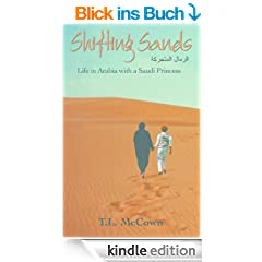 Shifting Sands: Life in Arabia with a Saudi Princess (True Stories of Life with a Saudi Arabian Princess)