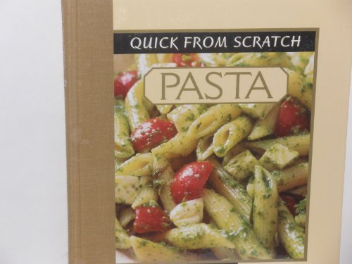 Quick from Scratch: Pasta by Food & Wine Books