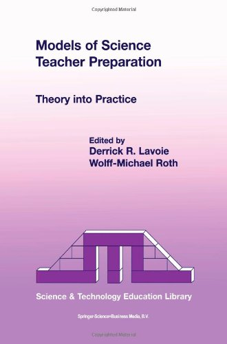 Models of Science Teacher Preparation: Theory into Practice (Contemporary Trends and Issues in Science Education)