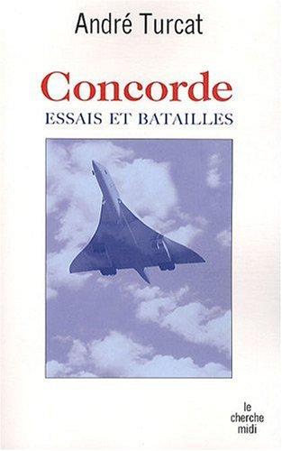Télécharger Concorde Essais Et Batailles André Turcat Pdf
