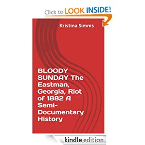Logo for BLOODY SUNDAY The Eastman, Georgia, Riot of 1882 A Semi-Documentary History