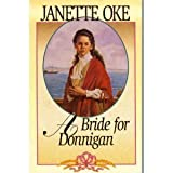 A Bride for Donnigan (Women of the West #7) (0553805819) by Janette Oke