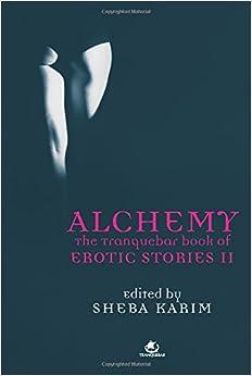 Alchemy: The Tranquebar Book of Erotic Stories - 2 price comparison at Flipkart, Amazon, Crossword, Uread, Bookadda, Landmark, Homeshop18