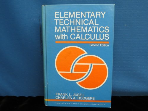 Elementary Technical Mathematics With Calculus (Prentice-Hall series in technical mathematics)