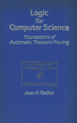 Logic for Computer Science: Foundations of Automatic Theorem Proving (Harper & Row computer science and technology series) by Jean Gallier (1986-01-01)