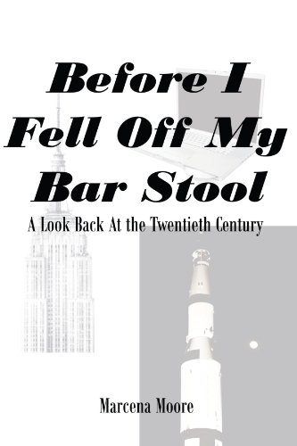Before I Fell Off My Bar Stool: A Look Back at the Twentieth Century