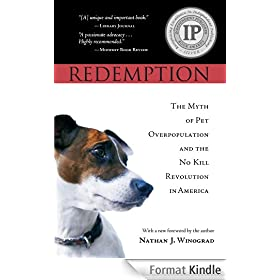 Redemption: The Myth of Pet Overpopulation & The No Kill Revolution in America (English Edition)