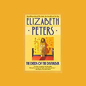 The Deeds of the Disturber: The Amelia Peabody Series, Book 5 | [Elizabeth Peters]