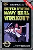 img - for The Official United States Navy Seal Workout [OFF US NAVY SEAL WORKOUT] book / textbook / text book