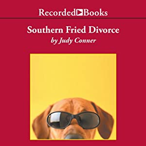 Southern Fried Divorce: A Woman Unleashes Her Hound and His Dog in the Big Easy | [Judy Conner]