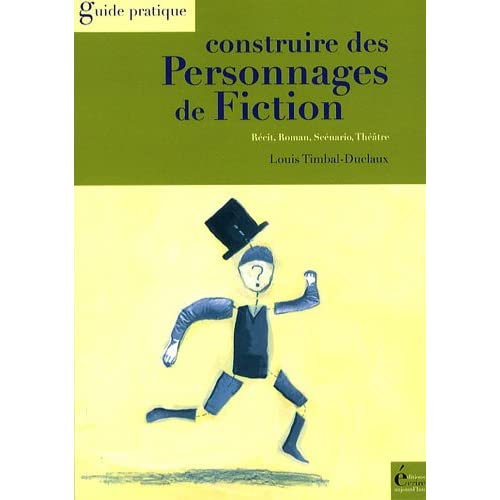 Timbal-Duclaux Construire des Personnages de Fiction